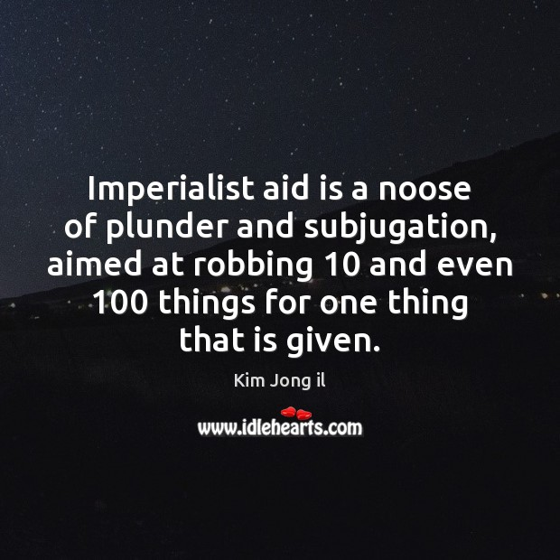 Image, Imperialist aid is a noose of plunder and subjugation, aimed at robbing 10