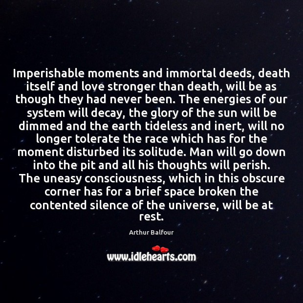 Image, Imperishable moments and immortal deeds, death itself and love stronger than death,
