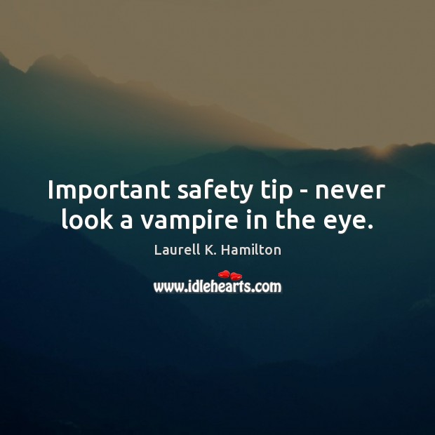 Image, Important safety tip – never look a vampire in the eye.
