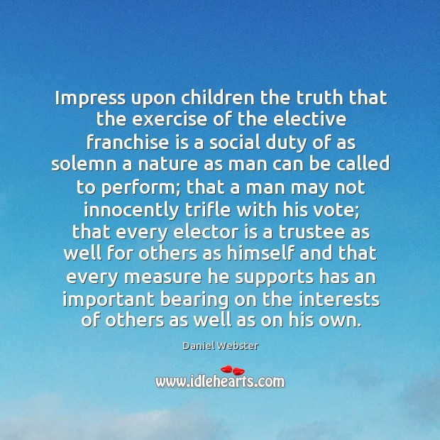 Impress upon children the truth that the exercise of the elective franchise Image