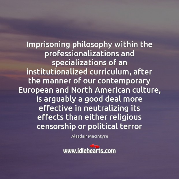 Image, Imprisoning philosophy within the professionalizations and specializations of an institutionalized curriculum, after