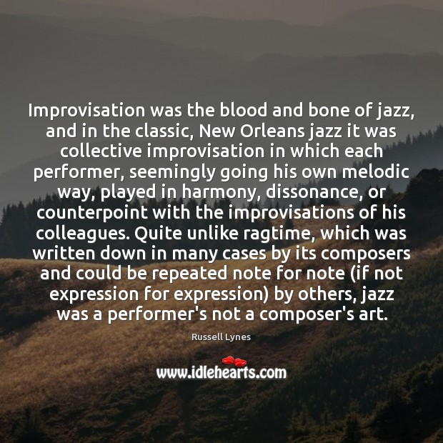 Improvisation was the blood and bone of jazz, and in the classic, Image