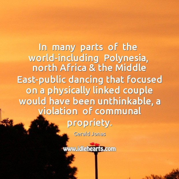 In  many  parts  of  the  world-including  Polynesia,  north Africa & the Middle East-public Image