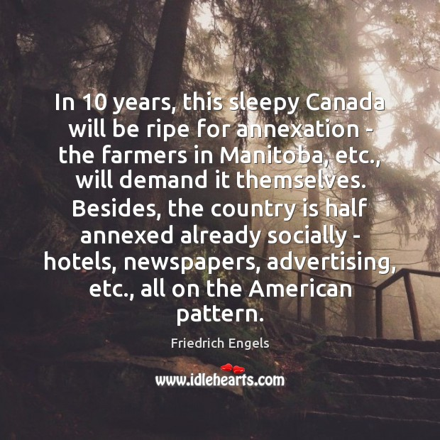 Image, In 10 years, this sleepy Canada will be ripe for annexation – the