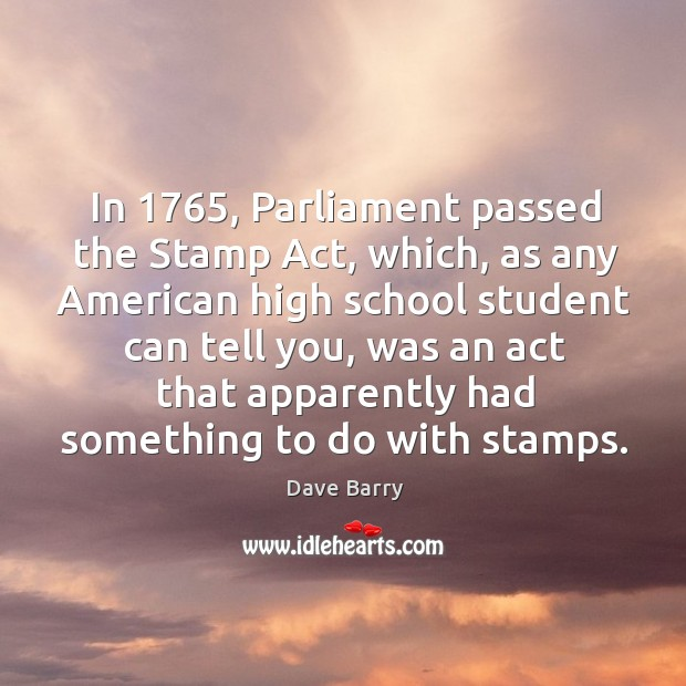 Image, In 1765, parliament passed the stamp act, which