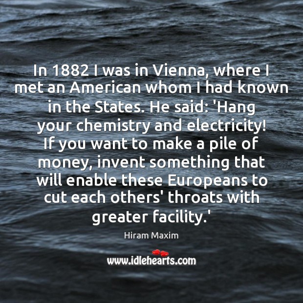 In 1882 I was in Vienna, where I met an American whom I Image