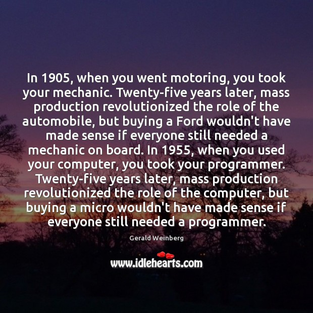 In 1905, when you went motoring, you took your mechanic. Twenty-five years later, Image