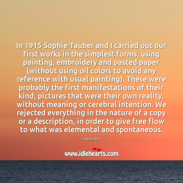 In 1915 Sophie Tauber and I carried out our first works in the Image