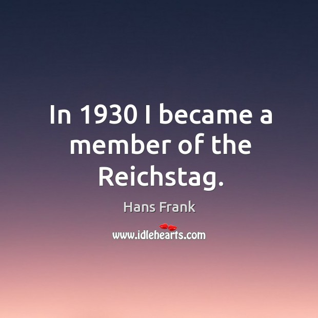 In 1930 I became a member of the reichstag. Image