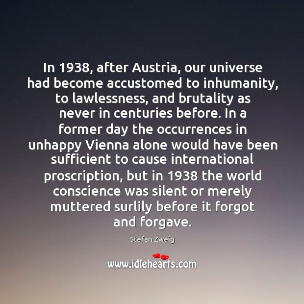 In 1938, after Austria, our universe had become accustomed to inhumanity, to lawlessness, Image