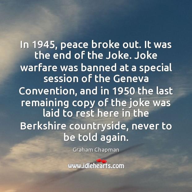 In 1945, peace broke out. It was the end of the Joke. Joke Image
