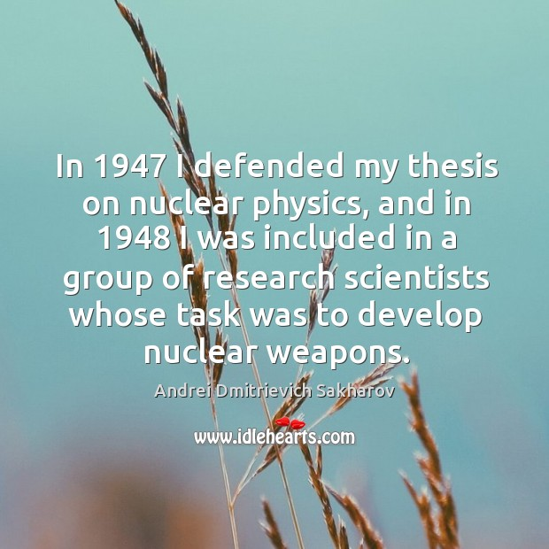 Image, In 1947 I defended my thesis on nuclear physics, and in 1948 I was included in a group