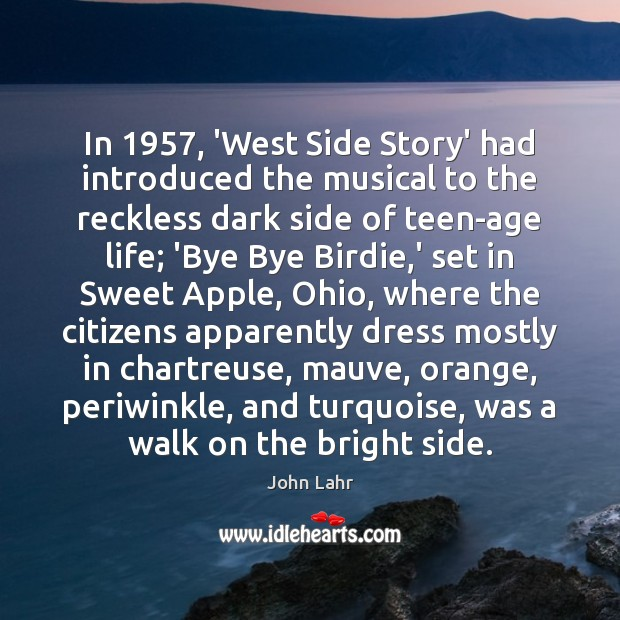 Image, In 1957, 'West Side Story' had introduced the musical to the reckless dark