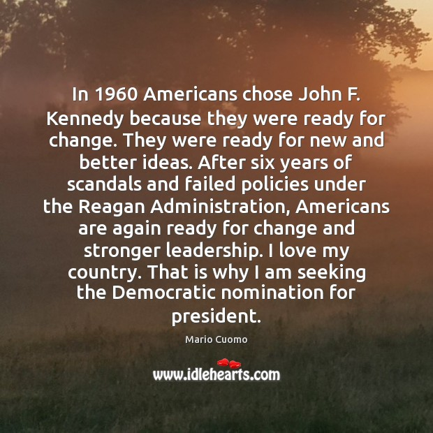 In 1960 Americans chose John F. Kennedy because they were ready for change. Image