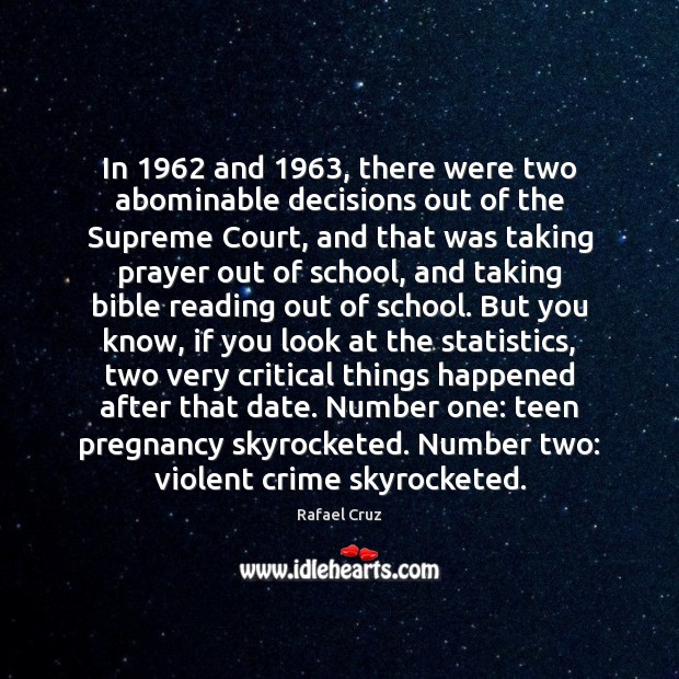 In 1962 and 1963, there were two abominable decisions out of the Supreme Court, Teen Quotes Image