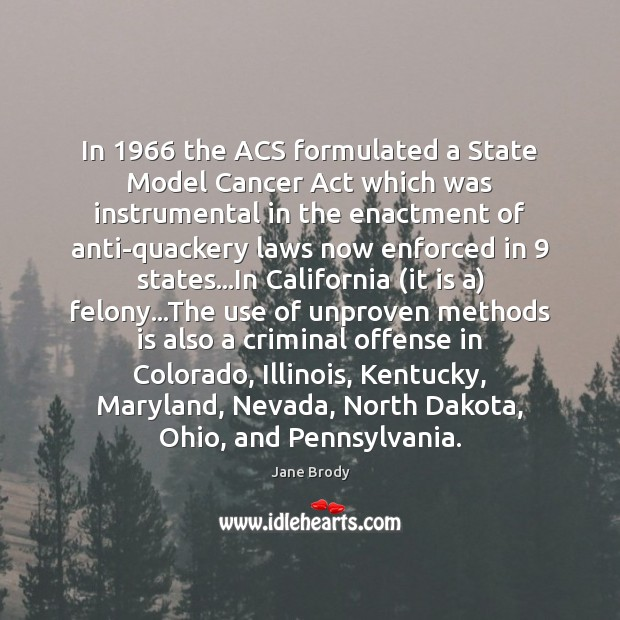In 1966 the ACS formulated a State Model Cancer Act which was instrumental Image