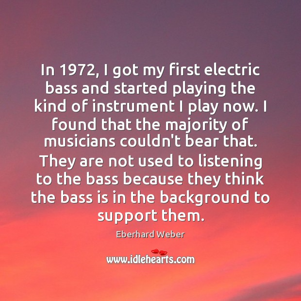 Image, In 1972, I got my first electric bass and started playing the kind