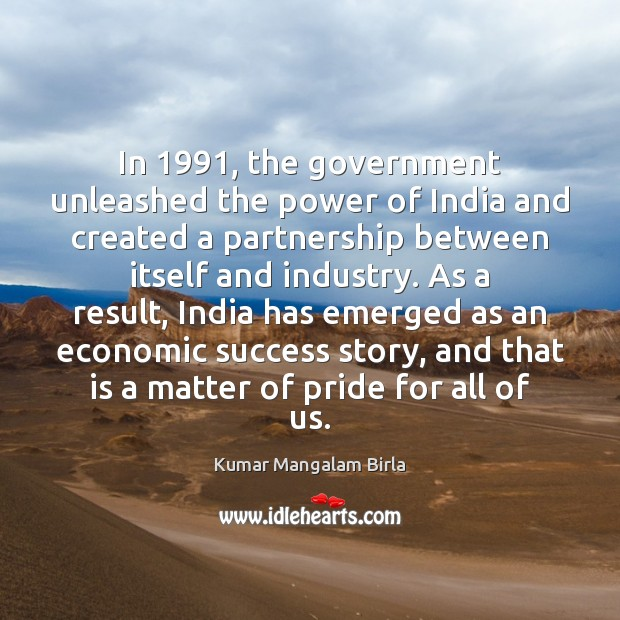 Image, In 1991, the government unleashed the power of India and created a partnership