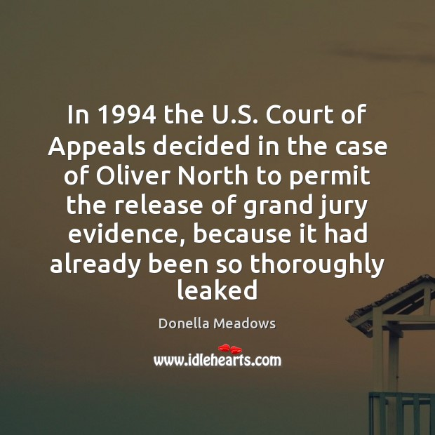 In 1994 the U.S. Court of Appeals decided in the case of Donella Meadows Picture Quote