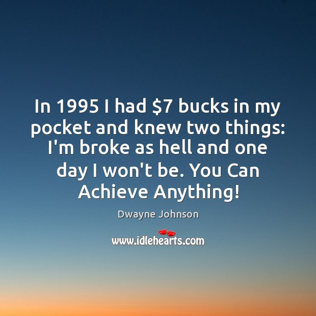 In 1995 I had $7 bucks in my pocket and knew two things: I'm Image