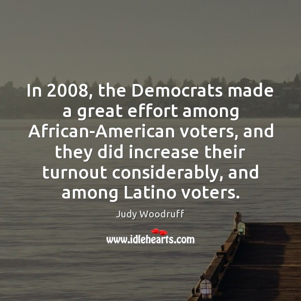 Image, In 2008, the Democrats made a great effort among African-American voters, and they