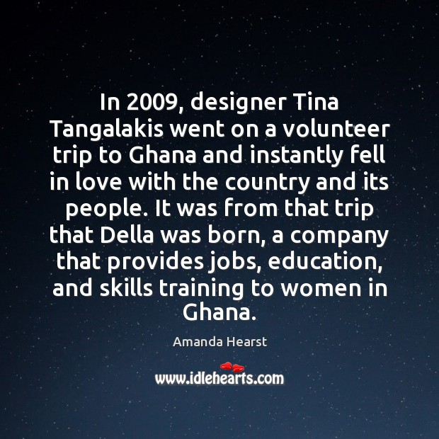 In 2009, designer Tina Tangalakis went on a volunteer trip to Ghana and Image