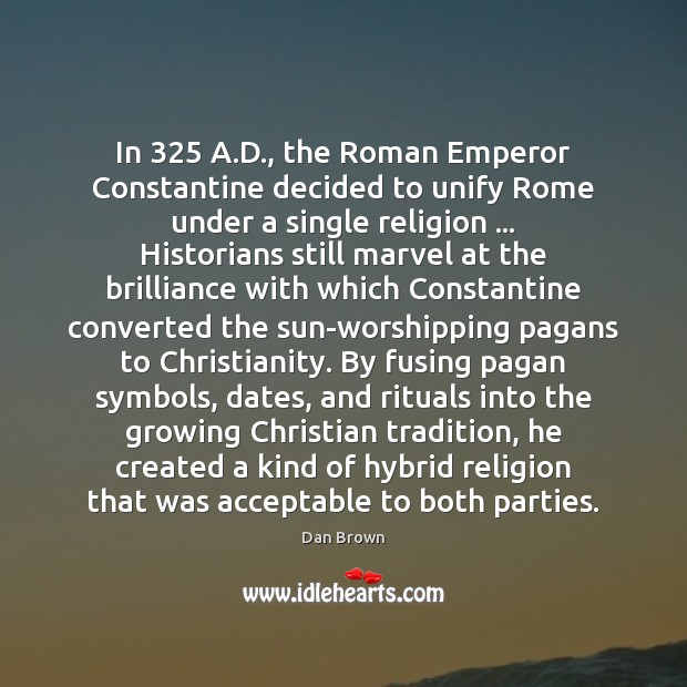 a brief history of the conversion of emperor constantine Roman emperor constantine i or constantine the great is an important political figure in the history of christianity but was he really a christian.