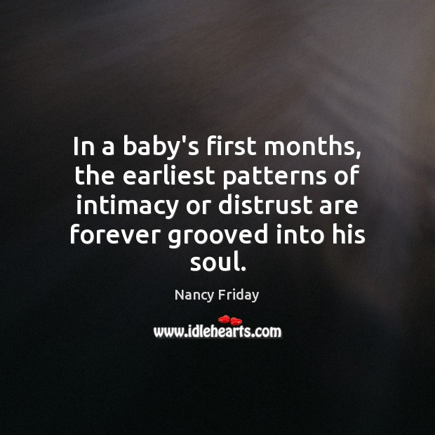 In a baby's first months, the earliest patterns of intimacy or distrust Image