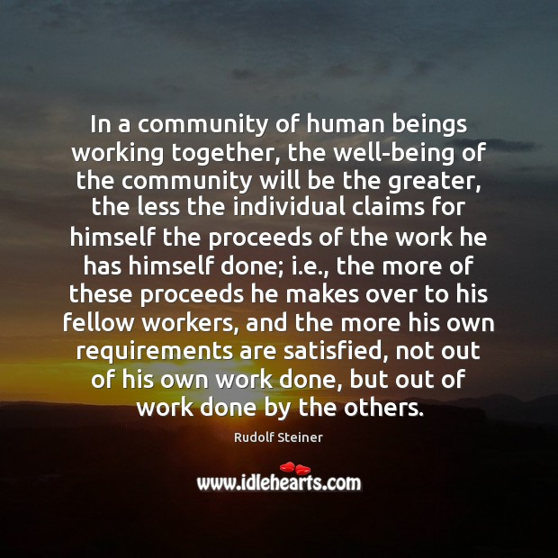 In a community of human beings working together, the well-being of the Rudolf Steiner Picture Quote