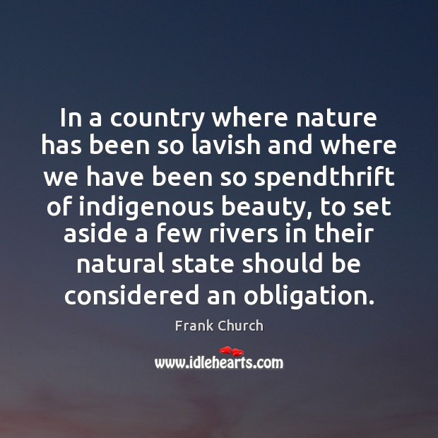 In a country where nature has been so lavish and where we Image