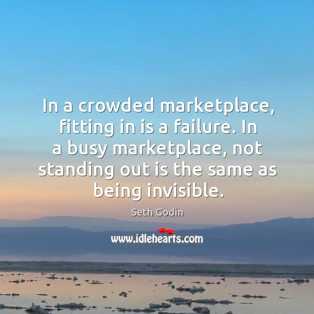 Image, In a crowded marketplace, fitting in is a failure. In a busy