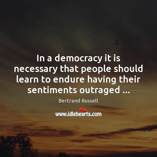 Image, In a democracy it is necessary that people should learn to endure