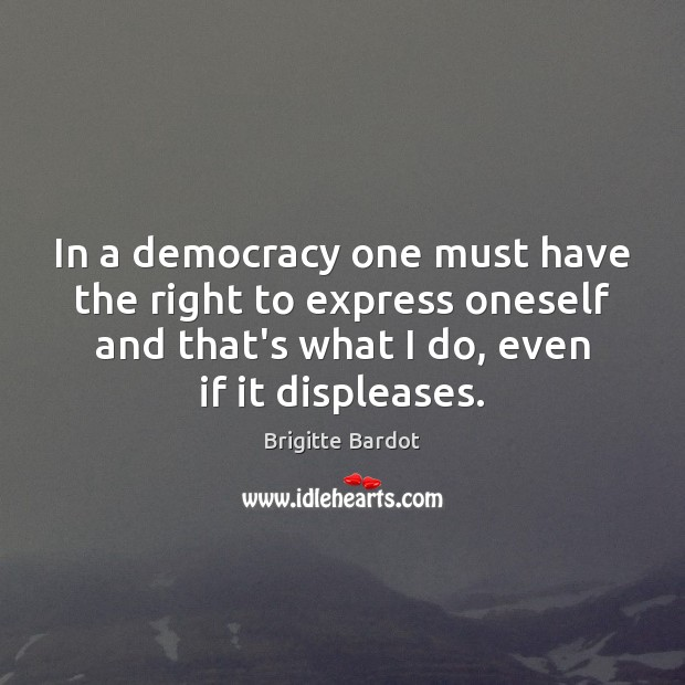 Image, In a democracy one must have the right to express oneself and