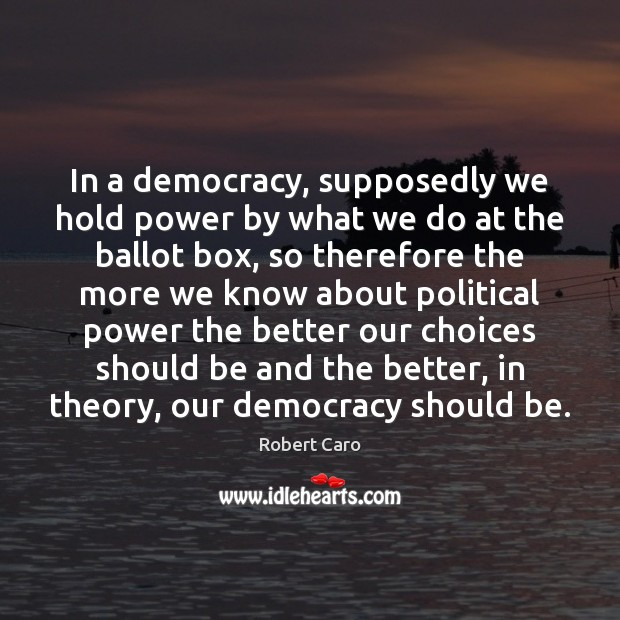 In a democracy, supposedly we hold power by what we do at Image