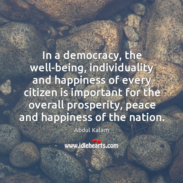 Image, In a democracy, the well-being, individuality and happiness of every citizen is
