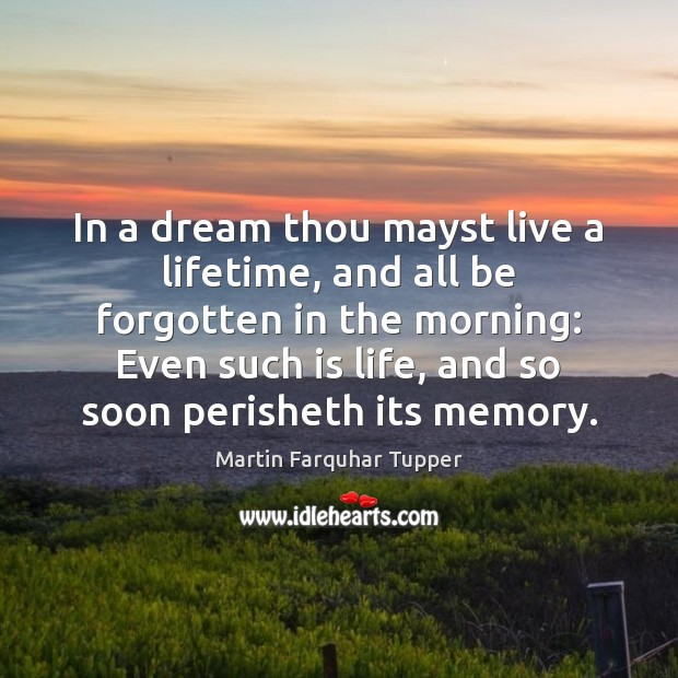 In a dream thou mayst live a lifetime, and all be forgotten Image