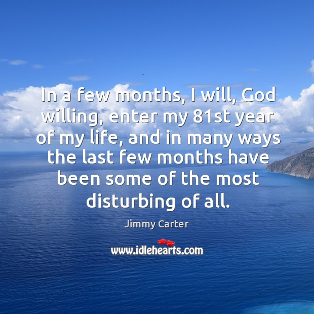 Image, In a few months, I will, God willing, enter my 81st year of my life