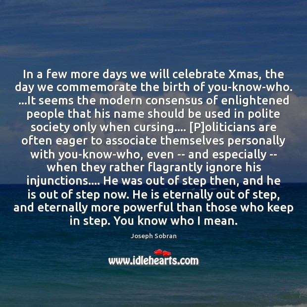 In a few more days we will celebrate Xmas, the day we Celebrate Quotes Image