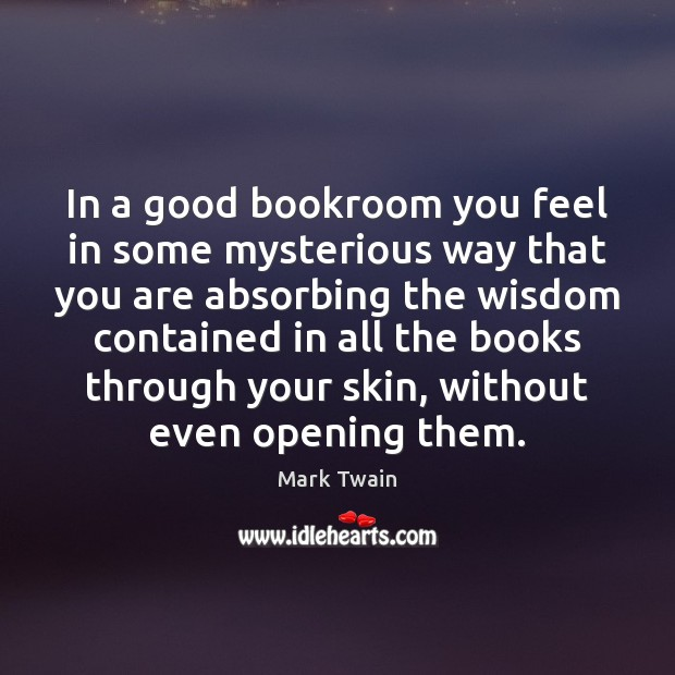Image, In a good bookroom you feel in some mysterious way that you