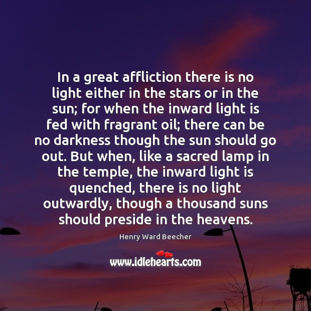 Image, In a great affliction there is no light either in the stars