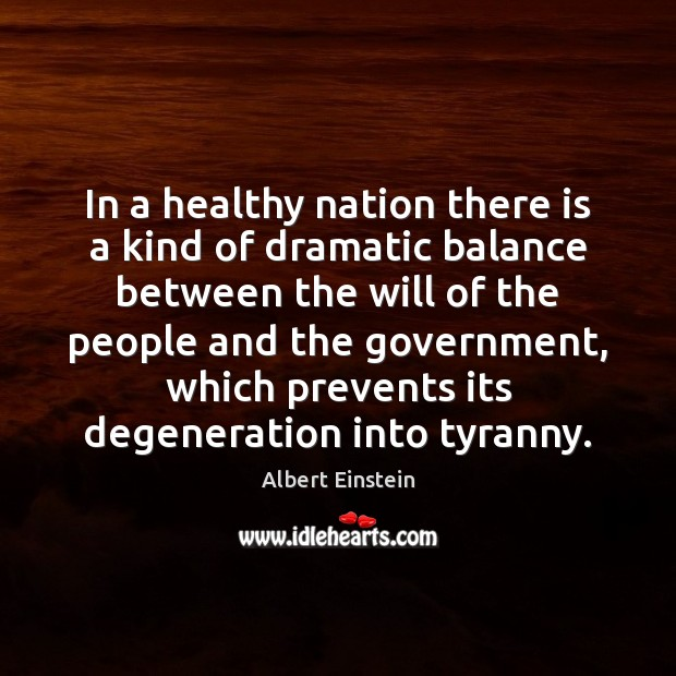 Image, In a healthy nation there is a kind of dramatic balance between