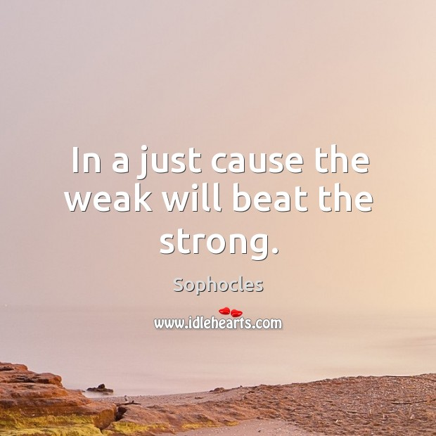 Image, In a just cause the weak will beat the strong.