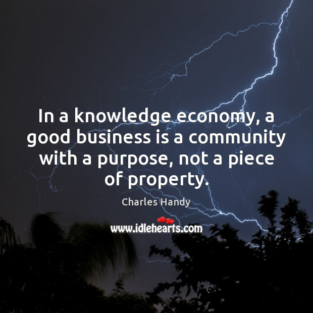 In a knowledge economy, a good business is a community with a Image