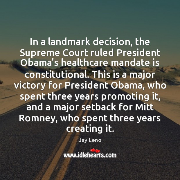 Image, In a landmark decision, the Supreme Court ruled President Obama's healthcare mandate