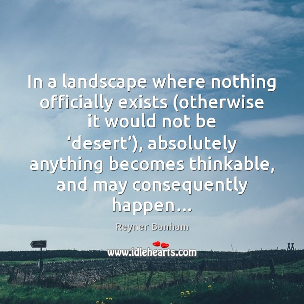 In a landscape where nothing officially exists (otherwise it would not be ' Image
