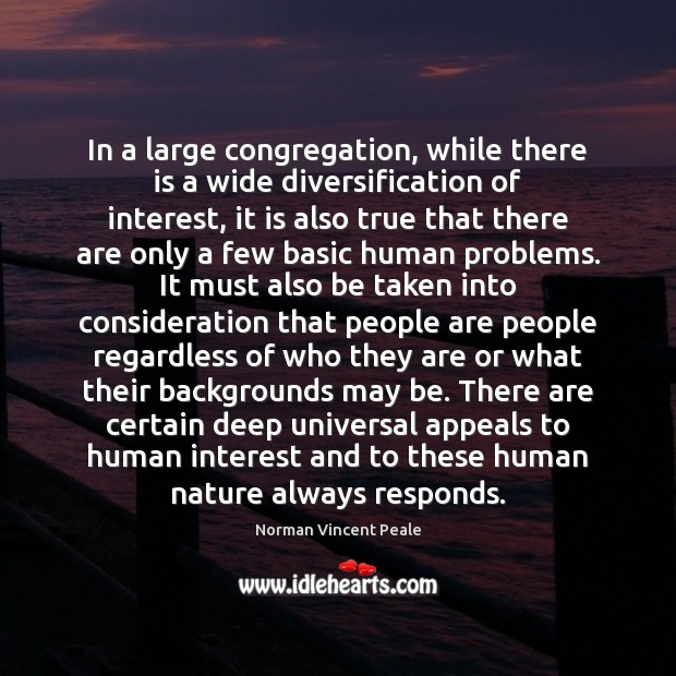 In a large congregation, while there is a wide diversification of interest, Norman Vincent Peale Picture Quote