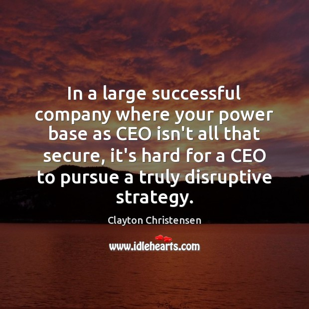 Image, In a large successful company where your power base as CEO isn't