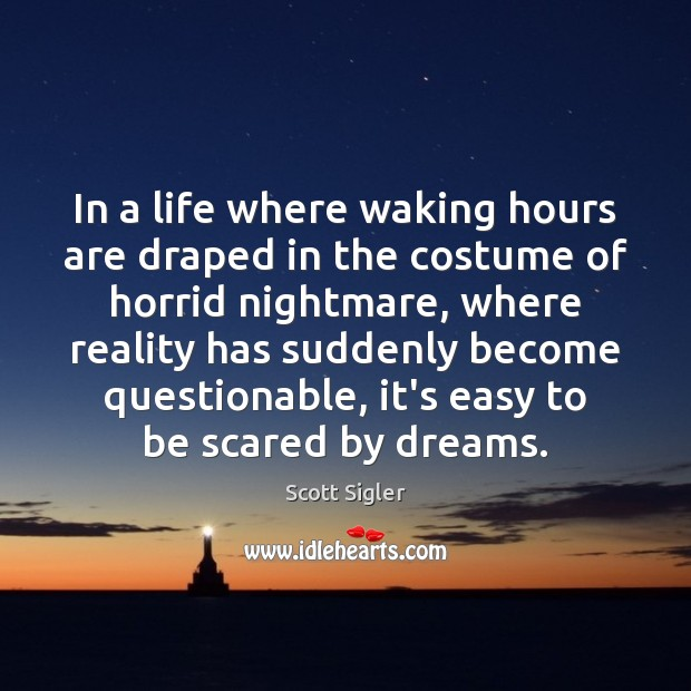 Image, In a life where waking hours are draped in the costume of