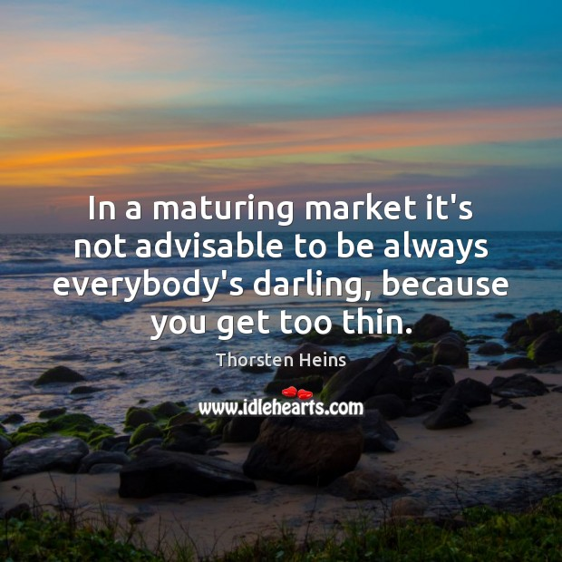 Image, In a maturing market it's not advisable to be always everybody's darling,
