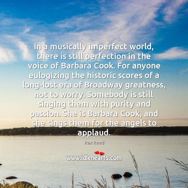 In a musically imperfect world, there is still perfection in the voice Passion Quotes Image